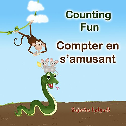French baby book: Counting Fun. Compter en s'amusant: Children's Picture Book English-French (Bilingual Edition). Childrens French book, French bilingual ... (Bilingual French books for children t. 2)