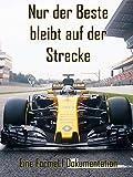 Formel 1: Nur der Beste bleibt auf der Strecke
