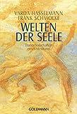 Welten der Seele: Trancebotschaften eines Mediums - Varda Hasselmann, Frank Schmolke