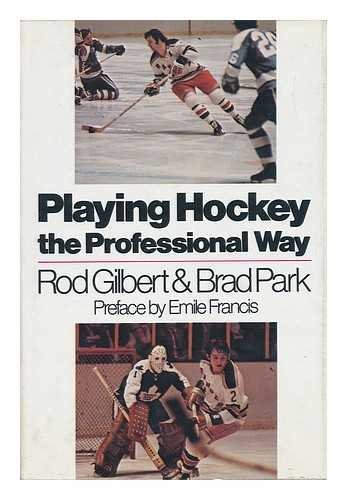 Playing Hockey the Professional Way por Rod Gilbert