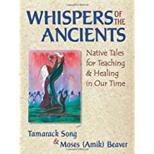Whispers of the Ancients: Native Tales for Teaching and Healing in Our Time
