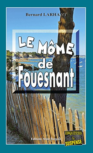 Le Môme de Fouesnant: Un polar sur les côtes bretonnes (Enquêtes & Suspense)