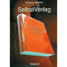 SelbstVerlag Das eigene Buch erfolgreich vermarkten.