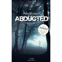 Abducted: A Sara Cooper Novel (1) by Petra Richartz (2015-07-31)