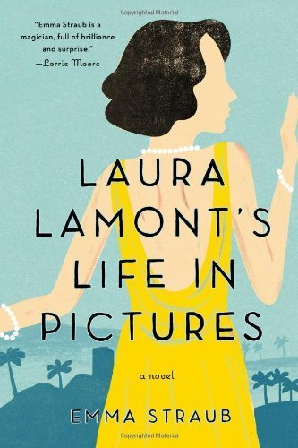 Laura Lamont's Life in Pictures by Straub, Emma (2013) Paperback