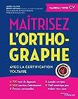 Maîtrisez l'orthographe - Avec la certification Voltaire. 700 tests de diagnostic. 1400 exercices d'entraînement. Parcours personnalisés. Annales corrigées. Outil numérique po