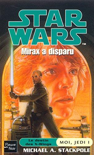Star wars : Moi, jedi Tome 1, Mirax a disparu