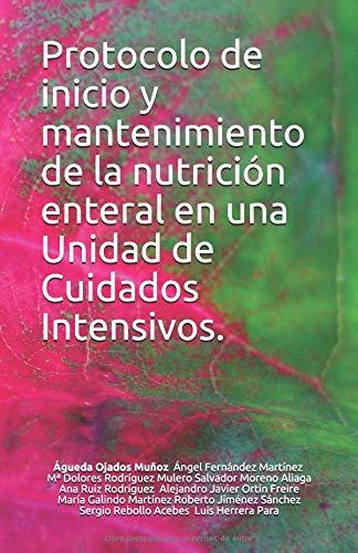 Protocolo de inicio y mantenimiento de la nutrición enteral en una Unidad de Cuidados Intensivos.