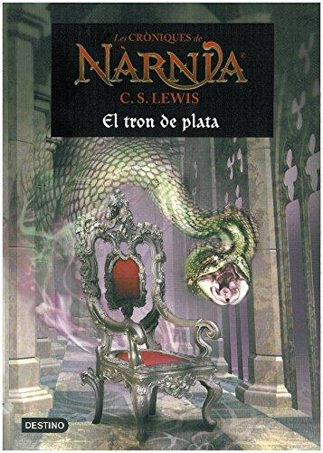 Les cròniques de Nàrnia. La cadira de plata: El tron de plata (Catalan Edition) por C. S. Lewis