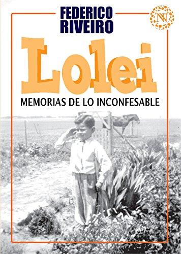 Lolei. Memorias de lo inconfesable por Federico Riveiro