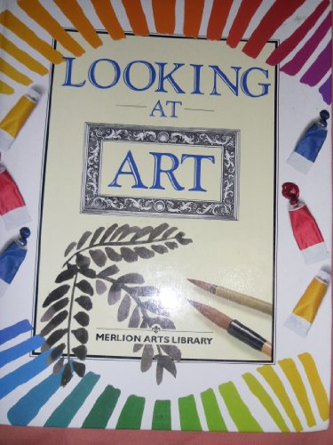 Looking at Art (Merlion Arts Library)
