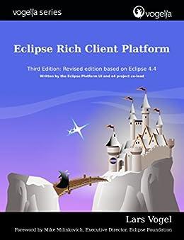 Eclipse Rich Client Platform (vogella) (English Edition) di [Vogel, Lars]