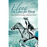 Elena – Ein Leben für Pferde, Band 4: Das Geheimnis der Oaktree-Farm