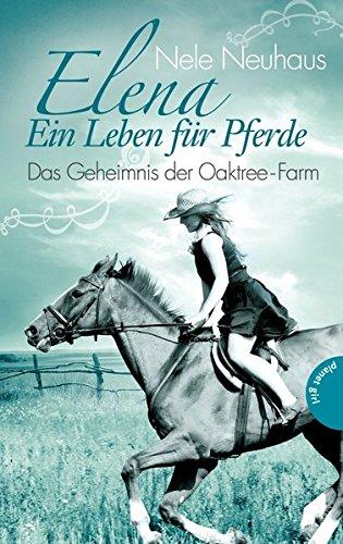 elena-ein-leben-fur-pferde-band-4-das-geheimnis-der-oaktree-farm