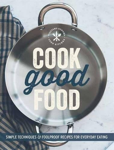 cook-good-food-williams-sonoma-simple-techniques-and-foolproof-recipes-for-everyday-eating