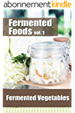 Fermented Foods vol. 1: Fermented Vegetables (The Food Preservation Series) (English Edition)
