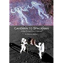 Caveman to Spaceman: (A Trip Through Time Volume 1) (English Edition)