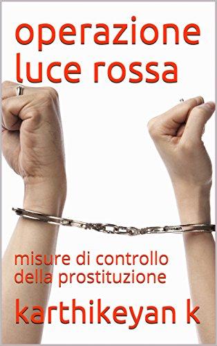 operazione luce rossa: misure di controllo della prostituzione