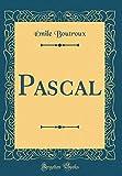 Pascal (Classic Reprint) - Forgotten Books - 05/12/2017