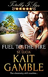 Fuel to the Fire (Totally Five Star)