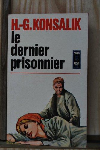 Le dernier prisonnier par Konsalik Heinz G.