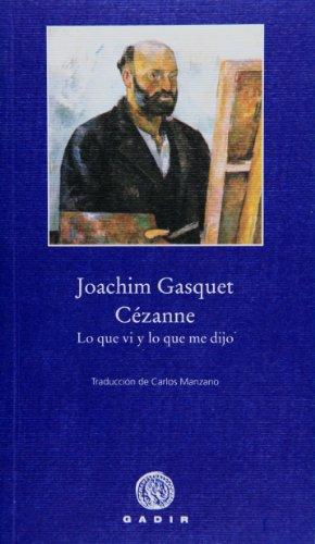 Cezanne: Lo que vi y lo que me dijo / What I Saw and What I Said por Joachim Gasquet