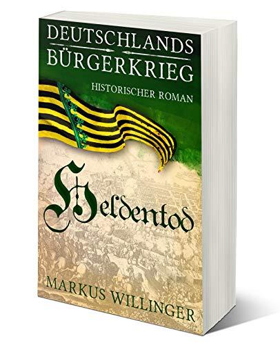Willinger, Markus - Die Deutschlangds Buergerkrieg Saga 03 - Heldentod