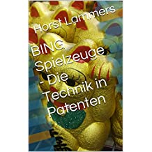 BING Spielzeuge - Die Technik in Patenten (German Edition)