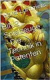 BING Spielzeuge - Die Technik in Patenten