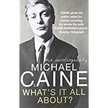 What's It All About? by Michael Caine (2010-09-02)