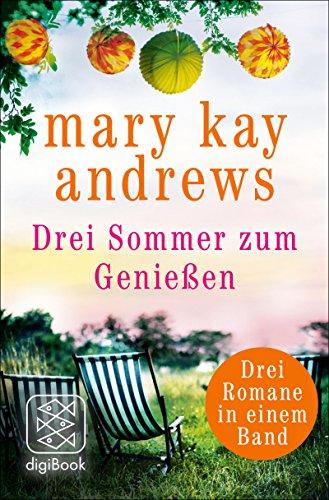 Drei Sommer zum Genießen: Die Sommerfrauen/Sommerprickeln/Sommer im Herzen (German Edition)