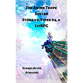 The Anime Trope System: Stone vs. Viper, #4 a LitRPG (ATS) (English Edition)