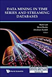 Data Mining in Time Series and Streaming Databases: 83 (Series in Machine Perception and Artificial Intelligence)