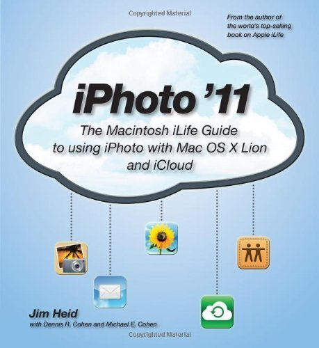 iPhoto '11: The Macintosh iLife Guide to using iPhoto with OS X Lion and iCloud 1st edition by Heid, Jim, Cohen, Michael E., Cohen, Dennis R. (2012) Paperback par  Jim, Cohen, Michael E., Cohen, Dennis R. Heid (Broché)