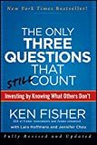 Only Three Questions That Still Count: Investing by Knowing What Others Don't