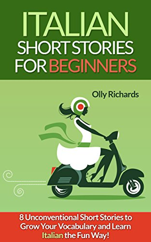 Short Stories in Italian for Beginners: Read for pleasure at your level, expand your vocabulary and learn Italian the fun way! (Italian Edition)