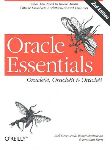 Oracle Essentials: Oracle 9i, Oracle 8i & Oracle8: Oracle9i, Orcle8i and Oracle8 (Classique Us) (Speichern 2. Base)