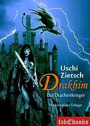 Drakhim - Die Drachenkrieger: Trilogie Gesamtausgabe 900 Seiten