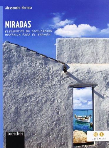 Miradas. Elementos de civilización hispánica para el examen. Per la Scuola media. Con e-book. Con espansione online