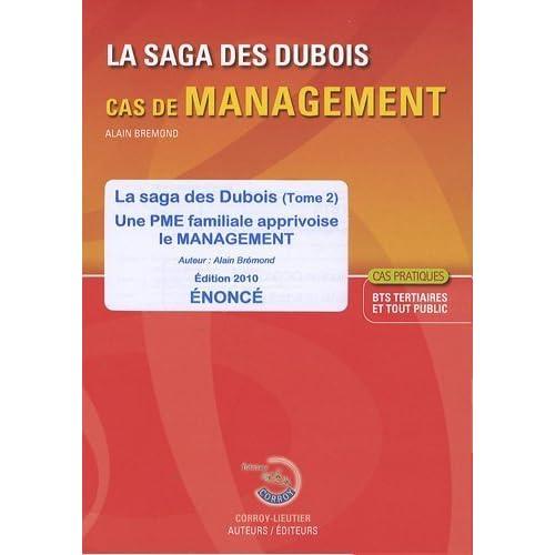 La saga des Dubois : Tome 2, Une PME familiale apprivoise le management - Enoncé de Alain Brémond (11 août 2009) Relié