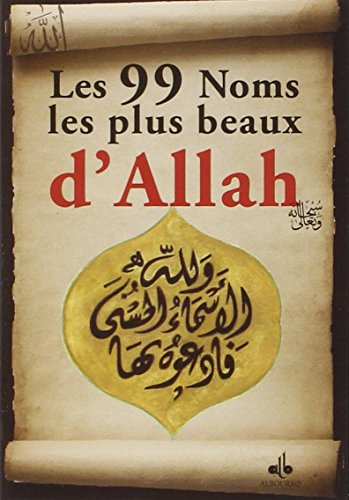 Les 99 Noms les plus beaux d'Allah par Albouraq