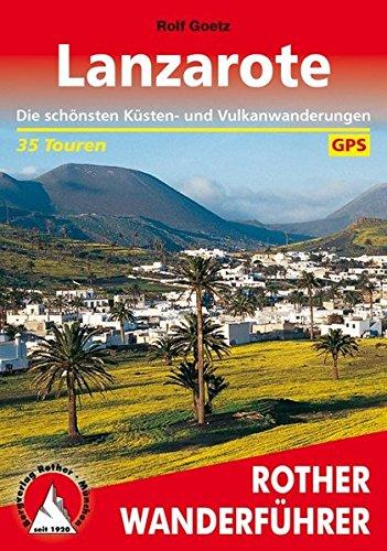 Lanzarote: Die schönsten Küsten- und Vulkanwanderungen. 35 Touren. Mit GPS-Tracks. (Rother Wanderführer) Test