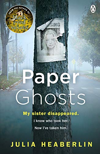 Paper Ghosts: The unputdownable chilling thriller from The Sunday Times bestselling author of Black Eyed Susans by [Heaberlin, Julia]