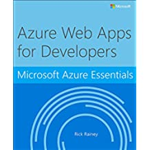 Microsoft Azure Essentials Azure Web Apps for Developers (English Edition)