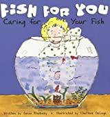 A Fish for You: Caring for Your Fish (Pet Care (Picture Window Books Paperback)) by Susan Blackaby (2006-01-06)