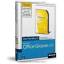Microsoft Office Groove 2007 - Das Handbuch. Insider-Wissen praxisnah und kompetent. Mit Sonderteil zu Groove Server 2007, m. 2 CD-ROMs