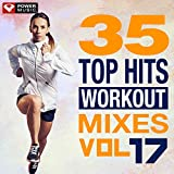 35 Top Hits, Vol. 17 - Workout Mixes (Unmixed Workout Music Ideal for Gym, Jogging, Running, Cycling, Cardio and Fitness)