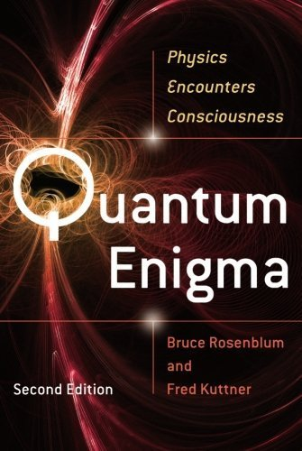 Quantum Enigma: Physics Encounters Consciousness 2nd edition by Rosenblum, Bruce, Kuttner, Fred (2011) Paperback