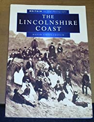 The Lincolnshire Coast in Old Photographs (Britain in Old Photographs)