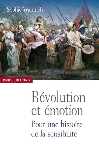Les émotions, la Révolution française et le présent : Exercices pratiques de conscience historique par Sophie Wahnich